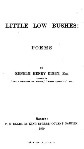 Little Low Bushes: Poems by Kenelm Henry Digby