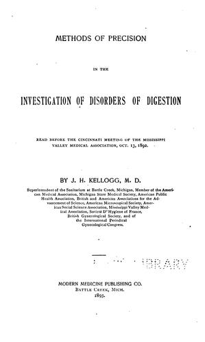 Methods of precision in the investigation of disorders of digestion by John Harvey Kellogg