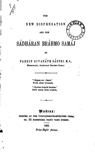The New Dispensation and the Sadharan Brahmo Samaj by Sibnath Sastri