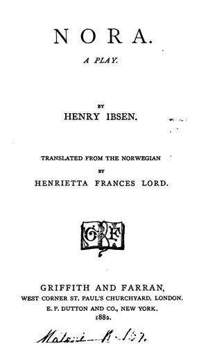 Nora, a play, tr. by H.F. Lord by Henrik Ibsen