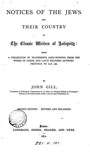 Notices of the Jews by the classic writers of antiquity by John Gill