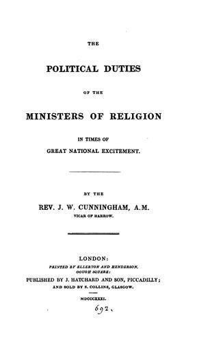 The political duties of the ministers of religion in times of great national excitement by John William Cunningham