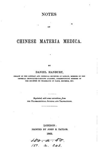 Notes on Chinese materia medica. Repr from the Pharmaceutical journ. and transactions by Daniel Hanbury