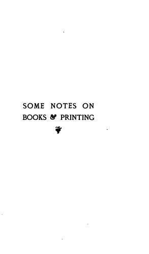 Some Notes on Books and Printing: A Guide for Authors, Publishers, & Others by Charles Thomas Jacobi