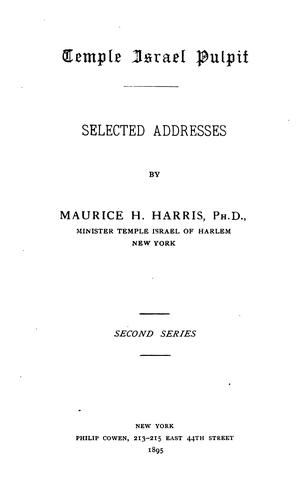 Temple Israel Pulpit: Selected Addresses by Maurice Henry Harris