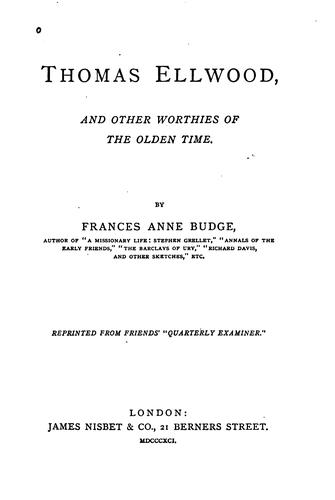 Thomas Ellwood and Other Worthies of the Olden Time by Frances Anne Budge