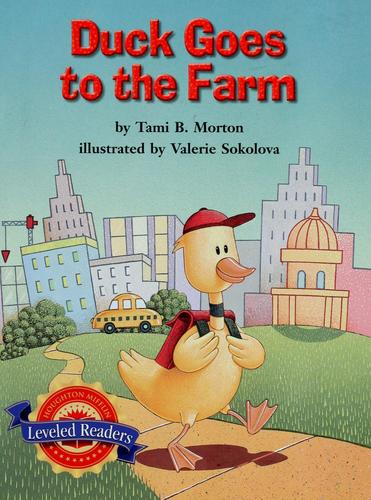 Duck goes to the farm by Tami B. Morton