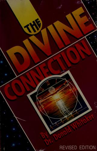 The divine connection by Donald R. Whitaker