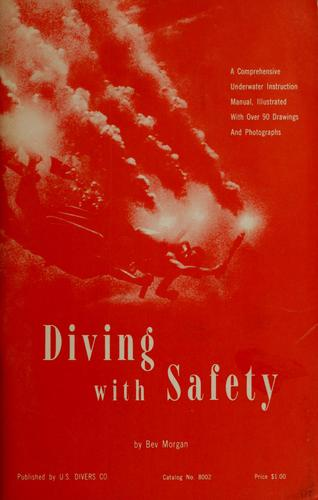 Diving with safety by Bev B. Morgan