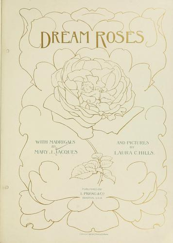 Dream roses by Mary J. Jacques