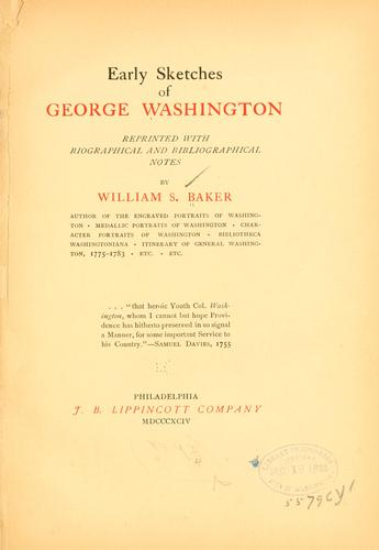 Early sketches of George Washington by Baker, William Spohn