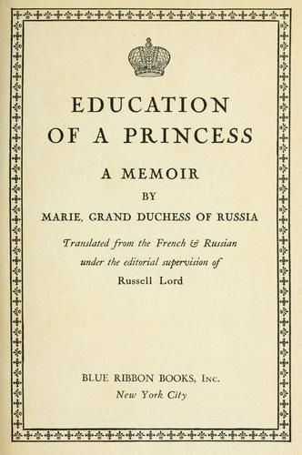 Education of a princess by Marie Grand Duchess of Russia
