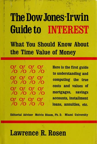 Dow Jones-Irwin guide to interest by Lawrence R. Rosen
