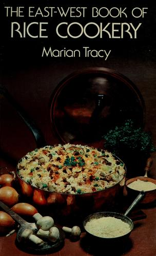 The East-West book of rice cookery by Marian Coward Tracy