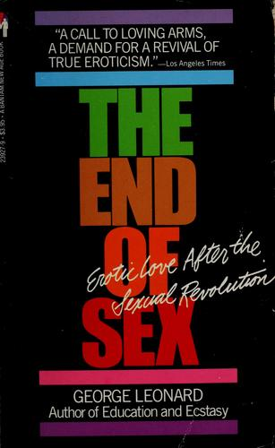 The end of sex by George Burr Leonard