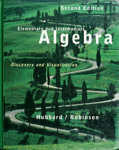 Elementary and intermediate algebra by Elaine Hubbard