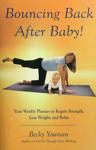 Bounce back after baby! by Becky Youman