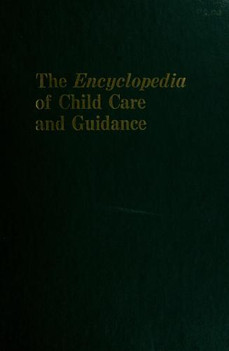 The Encyclopedia of child care and guidance by Sidonie Matsner Gruenberg