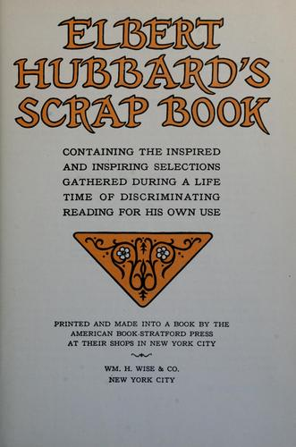 Elbert Hubbard's scrap book by Elbert Hubbard