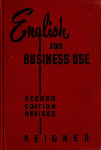 English for business use by Charles Gottshall Reigner