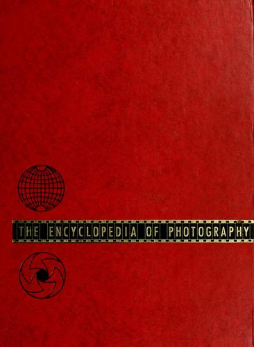 The Encyclopedia of photography by Willard Detering Morgan