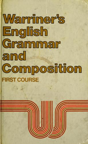 English grammar and composition, first course by John E. Warriner