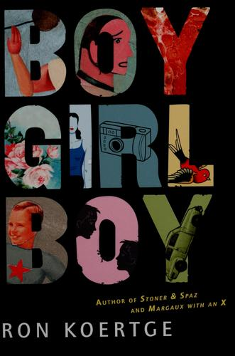 Boy girl boy by Ronald Koertge