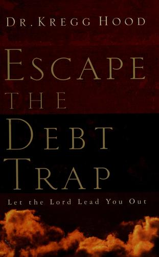 Escape the debt trap by Kregg Hood