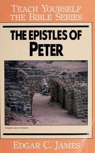 The Epistles of Peter by Edgar C. James