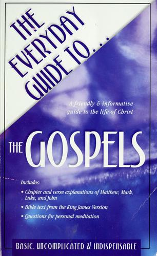 The everyday guide to-- the Gospels by Daniel Partner