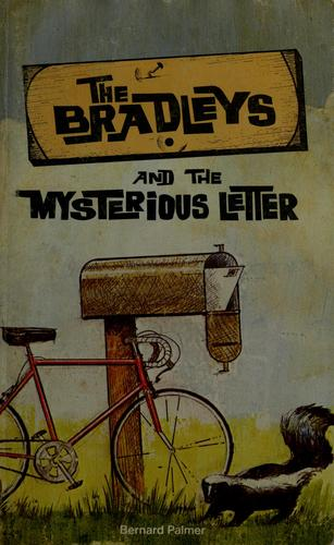 The Bradleys and the mysterious letter by Bernard Palmer