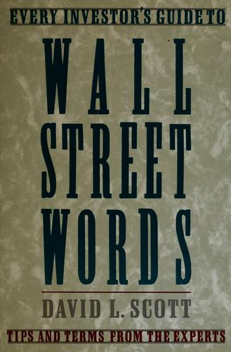 Every investor's guide to Wall Street words by David Logan Scott