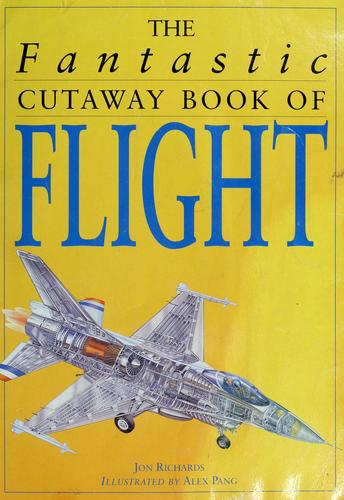 The fantastic cutaway book of flight by Jon Richards