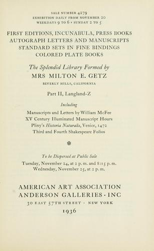 First editions, incunabula, press books, autograph letters and manuscripts, standard sets in fine bindings, colored plate books; the splendid library formed by Mrs. Milton E. Getz, Beverly Hills, California. by American Art Association, Anderson Galleries (Firm)