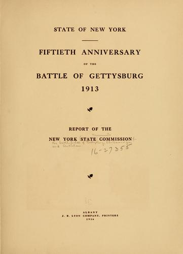 ... Fiftieth anniversary of the battle of Gettysburg by New York (State). Monuments Commission for the Battlefields of Gettysburg, Chattanooga and Antietam.