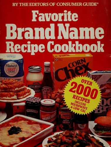 Favorite brand-name recipe cookbook by by the editors of Consumer guide