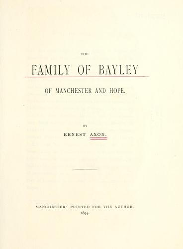 Family of Bayley of Manchester and Hope.