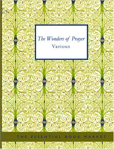The Wonders of Prayer (Large Print Edition)