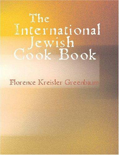 The International Jewish Cook Book (Large Print Edition)