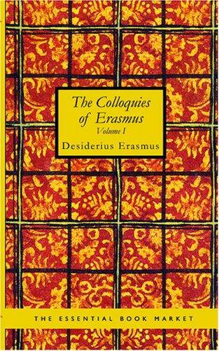 The Colloquies of Erasmus Volume I