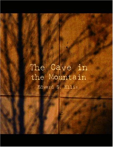 The Cave in the Mountain (Large Print Edition)
