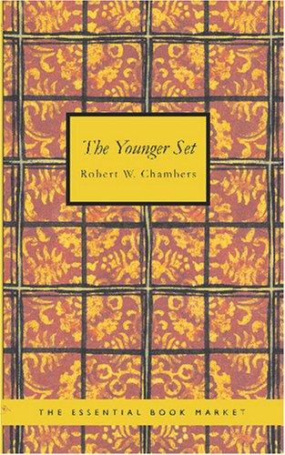 The Younger Set by Robert William Chambers