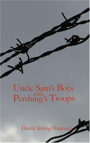 Uncle Sam's Boys with Pershing's Troops by Harrie Irving Hancock