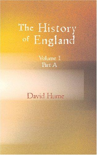 The History of England Vol.I. Part A by David Hume