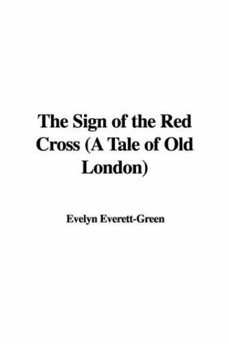 The Sign of the Red Cross (A Tale of Old London)
