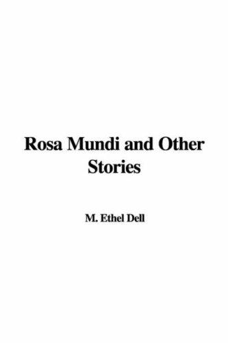 Rosa Mundi and Other Stories by Ethel M. Dell