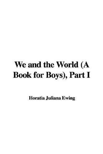 We and the World (A Book for Boys), Part I
