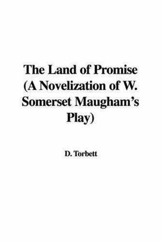 The Land of Promise (A Novelization of W. Somerset Maugham's Play) by D. Torbett