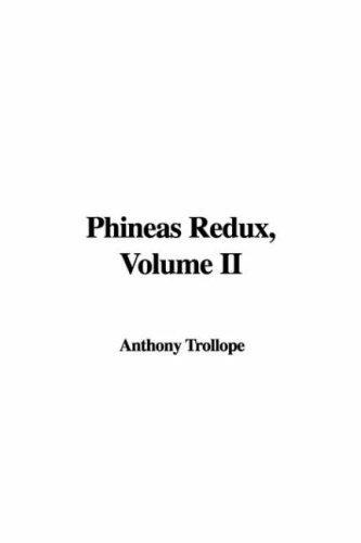 Phineas Redux, Volume II