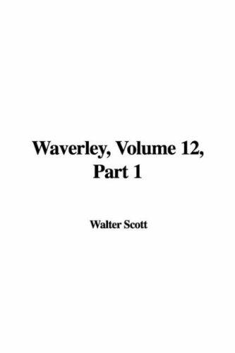 Waverley, Volume 12, Part 1